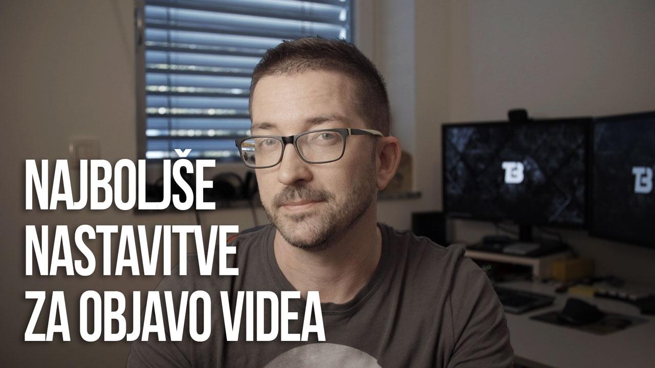 Najboljše nastavitve za objavo videa na YouTube, Facebook in Linkedin